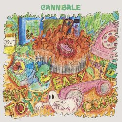 CANNIBALE - Not Easy To Cook