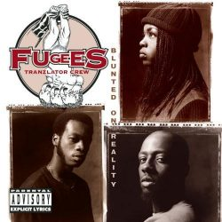 FUGEES- Blunted On Reality