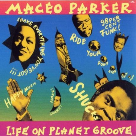 MACEO PARKER - Life On Planet Groove